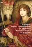Marlène Bernos et Sandrine Parageau - Les femmes et leurs représentations en Angleterre de la Renaissance aux Lumières.