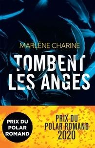 Marlène Charine - Tombent les anges.