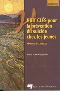 Marlène Falardeau - Huit clés pour la prévention du suicide chez les jeunes.