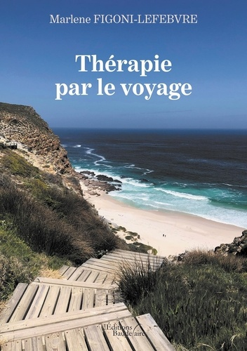 Marlene Figoni-Lefebvre - Thérapie par le voyage.