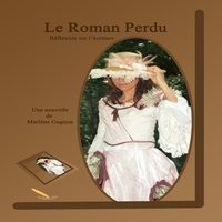 Marlène Gagnon - Le roman perdu.