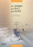Marlène Guillou et Claudine Dubois - Des images pour lire et pour écrire.