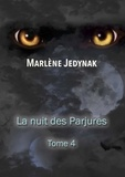 Marlène Jedynak - Le cycle des loups-garous Tome 4 : La nuit des parjures.