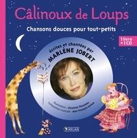 Marlène Jobert et Christine Thouzeau - Câlinoux de Loups - Chansons douces pour tout-petits. 1 CD audio