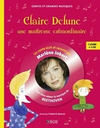 Marlène Jobert - Claire Delune, une maîtresse extraordinaire - Pour faire aimer la musique de Beethoven. 1 CD audio