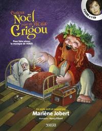 Marlène Jobert - Curieux Noël vieux Grigou - Pour faire aimer la musique de Verdi. 1 CD audio