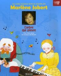 Marlène Jobert - L'arbre qui pleure - Pour faire aimer la musique de Mozart. 1 CD audio