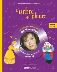 Marlène Jobert et Frédérick Mansot - L'arbre qui pleure - Pour faire aimer la musique de Mozart. 1 CD audio