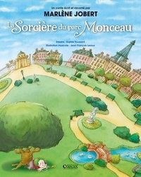 Marlène Jobert et Sophie Toussaint - La Sorcière du parc Monceau. 1 CD audio