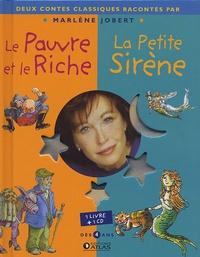 Marlène Jobert - Le Pauvre et le Riche ; La Petite Sirène. 1 CD audio