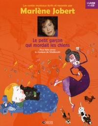 Marlène Jobert - Le petit garçon qui mordait les chiens. 1 CD audio