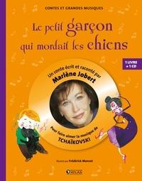 Marlène Jobert - Le petit garçon qui mordait les chiens - Pour faire aimer la musique de Tchaïkovski. 1 CD audio
