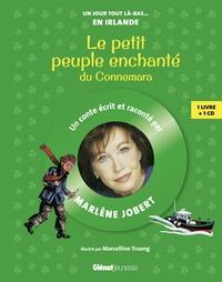 Marlène Jobert et Marcelino Truong - Le petit peuple enchanté du Connemara. 1 CD audio