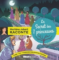 Marlène Jobert - Le secret des 7 princesses. 1 CD audio