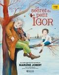 Marlène Jobert et Sacha Poliakova - Le secret du petit Igor. 1 CD audio