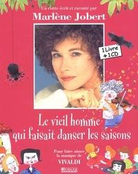 Marlène Jobert - Le vieil homme qui faisait danser les saisons. - Pour faire aimer la musique de Vivaldi, avec CD Audio.