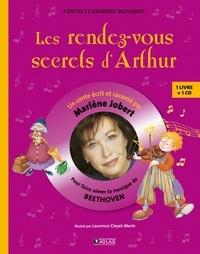 Marlène Jobert - Les rendez-vous secrets d'Arthur - Pour faire aimer la musique de Beethoven. 1 CD audio