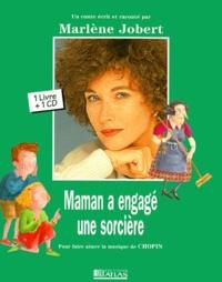 Marlène Jobert - Maman a engagé une sorcière - Pour faire aimer la musique de Chopin. 1 CD audio