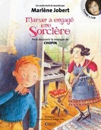 Marlène Jobert et Charlotte Roederer - Maman a engagé une Sorcière. 1 CD audio