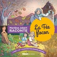 Marlène Jobert - Marlène Jobert raconte la fée flocon. 1 CD audio