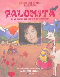 Marlène Jobert - Palomita et le secret des indiens Chacohuma. 1 CD audio