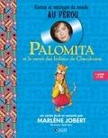Marlène Jobert et Elodie Remy - Palomita et le secret des Indiens de Chacohuma. 1 CD audio