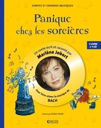 Marlène Jobert - Panique chez les sorcières - Pour faire aimer la musique de Bach. 1 CD audio