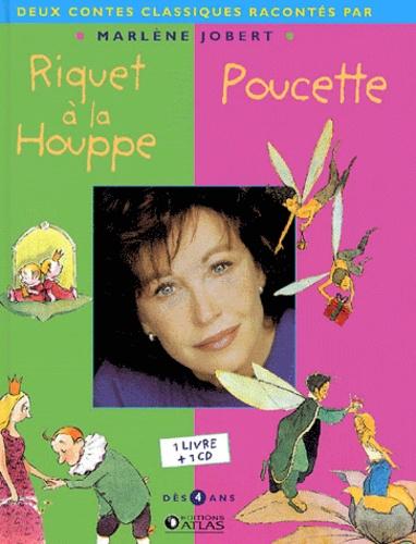 Marlène Jobert - Riquet à la Houppe ; Poucette. 1 CD audio