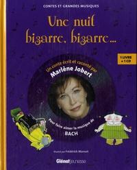 Marlène Jobert et Frédérick Mansot - Une nuit bizarre, bizarre... - Pour faire découvrir la musique de Bach. 1 CD audio