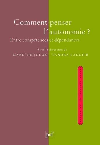 Comment penser l'autonomie ?. Entre compétences et dépendances
