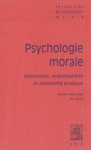 Marlène Jouan - Psychologie morale - Autonomie, responsabilité et rationalité pratique.
