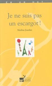Marlène Jourdan - Je ne suis pas un escargot !.