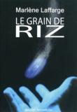 Marlène Laffarge - Le grain de riz.