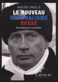 Marlène Laruelle - Le nouveau nationalisme russe - Des repères pour comprendre.