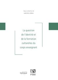 Marlène Lebrun - La question de l'identité et de la formation culturelles du corps enseignant.