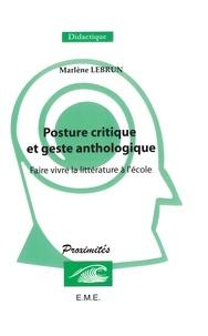 Marlène Lebrun - Posture critique et geste anthologique.