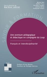 Marlène Lebrun et Enrique Lenglet - Une aventure pédagogique et didactique en compagnie du Loup - Français et interdisciplinarité.