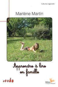 Marlène Martin - Apprendre à lire en famille.