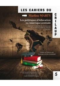 Marlène Marty - Les politiques d'éducation en Amérique centrale - Manuels scolaires et paradoxes du multiculturalisme officiel (1980-2000).