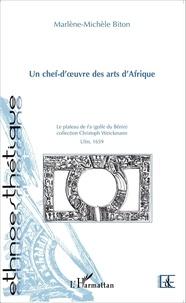 Marlène-Michèle Biton - Un chef-d'oeuvre des arts d'Afrique - La plateau de Fa, collection Christoph Weickmann, Ulm, 1659.