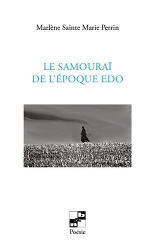 Marlène Sainte-Marie-Perrin - Le samouraï de l'époque Edo.