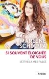 Marlène Schiappa - Si souvent éloignée de vous - Lettres à mes filles.