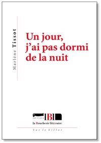 Marlène Tissot - Dernier arrêt avant l'insomnie.