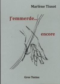 Marlène Tissot - J'emmerde… encore.