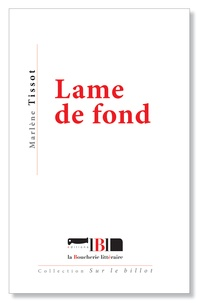 Marlène Tissot - Lame de fond.