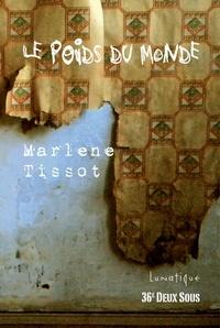 Marlene tissot - Le poids du monde.