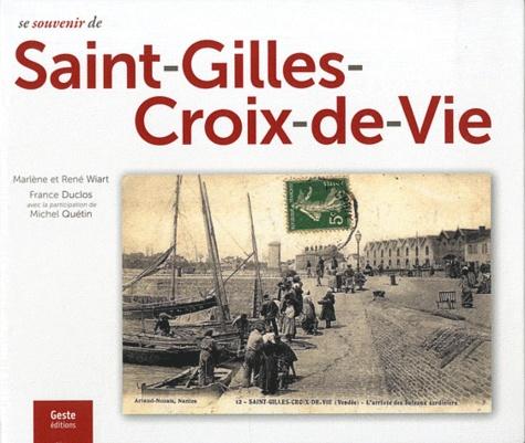 Marlène Wiart et René Wiart - Se souvenir de Saint-Gilles-Croix-de-Vie.