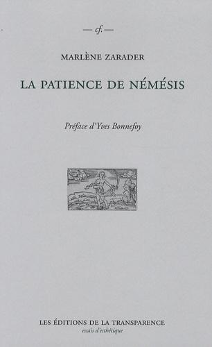 Marlène Zarader - La patience de Némésis.