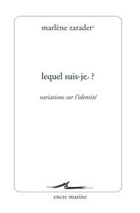 Marlène Zarader - Lequel suis-je ? - Variations sur l'identité.