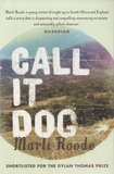 Marli Roode - Call it Dog.